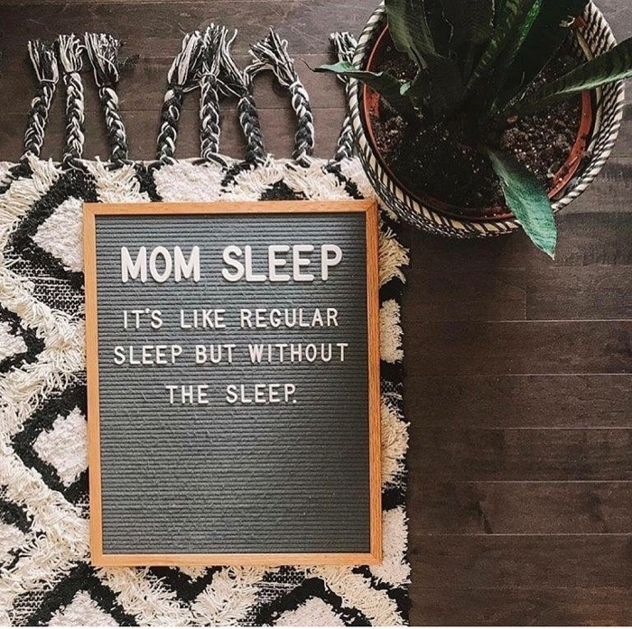 mom sleep 2 1 - Letter Boards to Celebrate the #MomLife