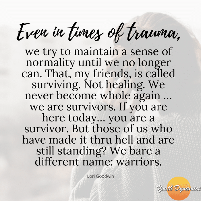 Even in times of trauma - Struggling? Quotes for Those Experiencing Trauma & Grief